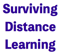 Surviving Distance Learning: Complete 5 Part Series